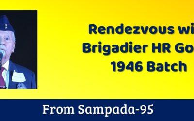 Rendezvous with Brigadier HR Gopal